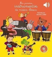 Libro: Mis primeros instrumentos de música clásica - Cordier, Severine
