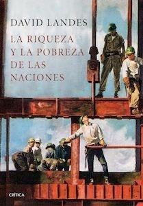 Libro: La riqueza y la pobreza de las naciones - Landes, David S.