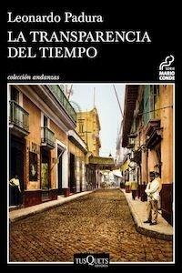 Libro: La transparencia del tiempo - Padura Fuentes, Leonardo