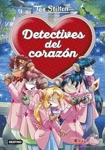 Libro: Detectives del corazón - Tea Stilton
