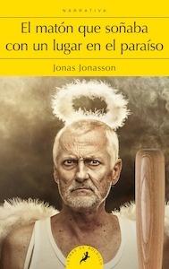 Libro: El matón que soñaba con un lugar en el paraíso - Jonasson, Jonas