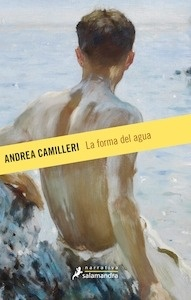 Libro: La forma del agua - Camilleri, Andrea