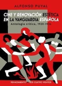 Libro: Cine y renovación estética en la vanguardia española - Puyal Sanz, Alfonso