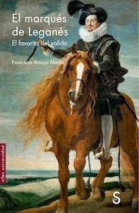 Libro: El marqués de Leganés - Arroyo Martín, Francisco