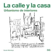 Libro: La calle y la casa - Monteys Roig, Xavier