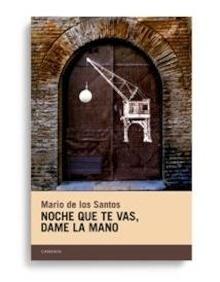 Libro: Noche que te vas, dame la mano - Santos, Mario de los