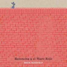 Libro: Ratoncita y el Muro Rojo - Teckentrup, Britta