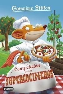 Libro: La Competición de los Supercocineros 'Geronimo Stilton' - Stilton, Geronimo