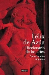 Libro: Diccionario de las artes (nueva edición ampliada) - Azua, Felix De