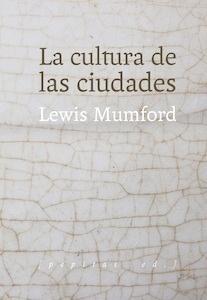 Libro: La cultura de las ciudades - Mumford, Lewis