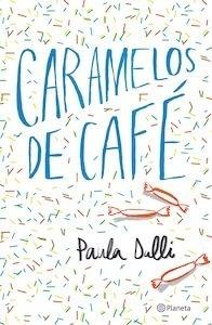 Libro: Caramelos de café - Dalli, Paula