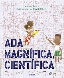 Libro: Ada Magnífica, científica - Andrea Beaty