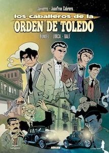 Libro: Los caballeros de la Orden de Toledo 'Buñuel  - Lorca - Dalí' - Cabrera, Juanfran