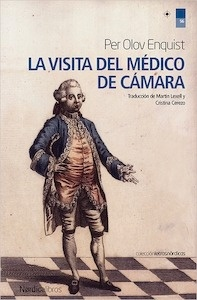 La visita del médico de cámara - Olov Enquist, Per