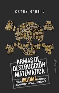 Armas de destrucción matemática - O'Neil, Cathy