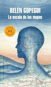 Libro: La escala de los mapas (edición especial por el 25º aniversario) - Gopegui, Belen
