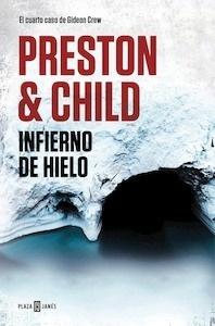 Libro: Infierno de hielo (Gideon Crew 4) - Preston, Douglas