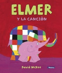 Libro: Elmer y la canción (Elmer. Álbum ilustrado) - Mckee, David