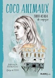 Libro: Todo acaba de empezar (Colección  BlackBirds) - Coco Animaux