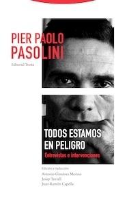 Libro: Todos estamos en peligro 'entrevistas e intervenciones' - Pasolini, Pier Paolo