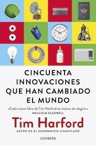 Libro: Cincuenta innovaciones que han cambiado el mundo - Harford, Tim