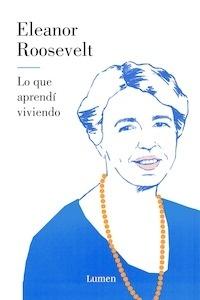 Libro: Lo que aprendí viviendo - Eleanor Roosevelt