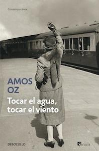 Libro: Tocar el agua, tocar el viento - Oz, Amos