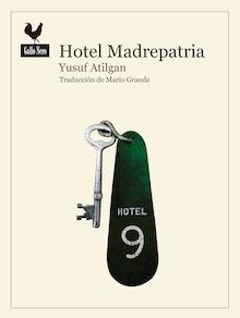 Libro: Hotel Madrepatria - Atilgan, Yusuf