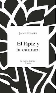 Libro: El lápiz y la cámara - Rosales Jaime, José María