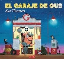 Libro: El garaje de Gus - Timmers, Leo