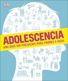 Libro: Adolescencia 'una guía sin prejuicios para padres e hijos' - Varios Autores