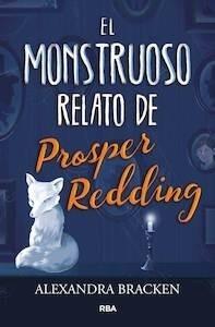 Libro: El monstruoso relato de Prosper Reding - Bracken, Alexandra