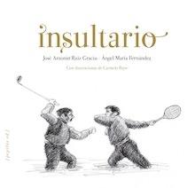 Libro: Insultario - Ruiz Gracia, José Antonio
