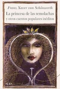 Libro: La princesa de las remolachas y otros cuentos populares inéditos - von Schönwerth, F.X.