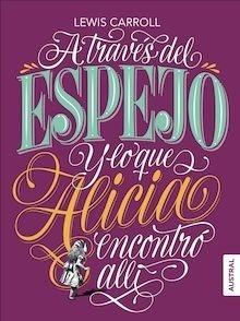 Libro: A través del espejo y lo que Alicia encontró allí - Carroll, Lewis