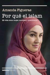 Libro: Por qué el islam - Figueras Fernández, Amanda