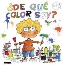 Libro: De qué color soy? - Mir, Paco