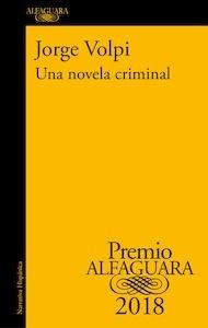 Libro: Una novela criminal - Volpi, Jorge