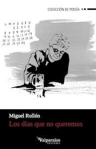 Libro: LOS DÍAS QUE NO QUEREMOS - Rollón Muñoz, Miguel