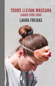 Libro: Todos llevan máscara - Freixas, Laura
