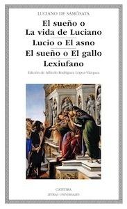 Libro: El sueño o La vida de Luciano; Lucio o El asno; El sueño o El gallo; Lexiufano - Luciano De Samosata