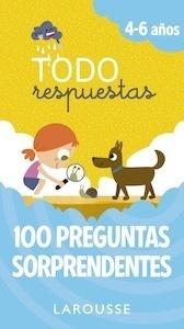 Libro: Todo respuestas. 100 preguntas sorprendentes - Larousse Editorial