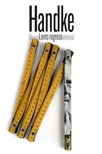 Libro: Lento regreso - Handke, Peter