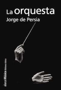 Libro: La orquesta - Persia, Jorge De: