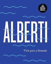 Libro: Vivir poco y llorando - Alberti, Rafael