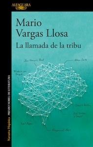 Libro: La llamada de la tribu - Vargas Llosa, Mario
