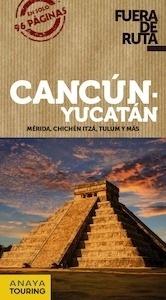 Libro: CANCÚN - Yucatán  fuera de ruta  -2018- 'Mérida , Chichén Itza, Tulum' - Robles, Daniel