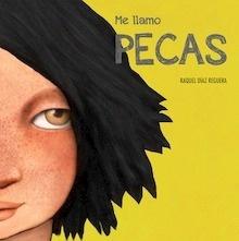 Libro: Me llamo Pecas - Raquel D Íaz Reguera