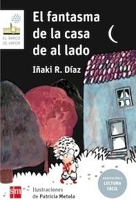 Libro: El fantasma de la casa de al lado (Lectura Fácil) - R. Díaz, Iñaki