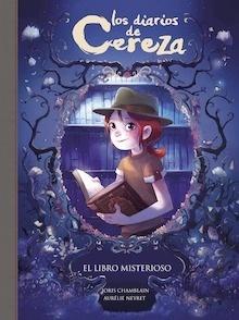 Libro: El libro misterioso (Serie Los diarios de Cereza 2) - Chamblain, Joris